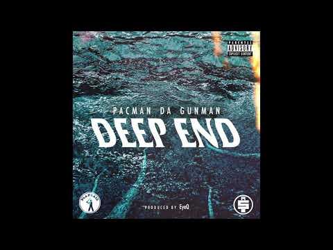 Pacman Da Gunman – Deep End (Audio)