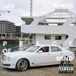 Jay Whiss – Peace Of Mind Album