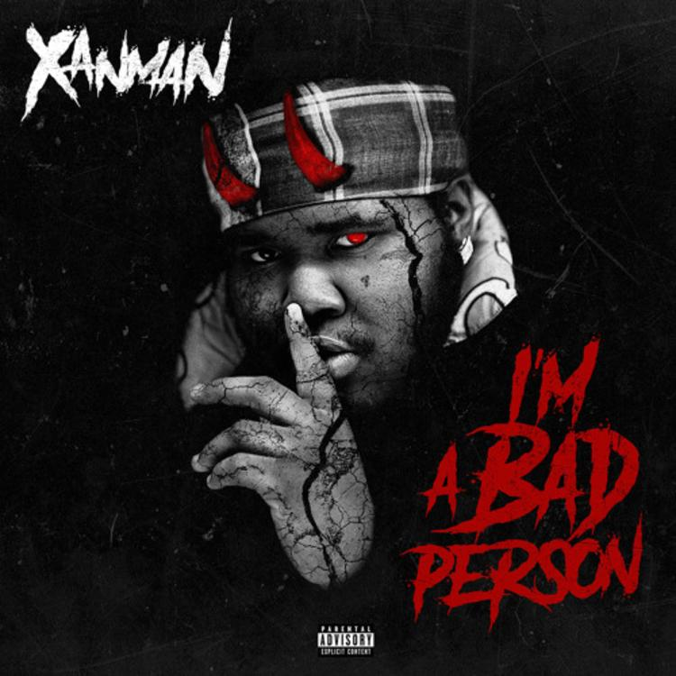 Xanman I'm A Bad Person