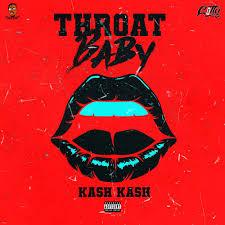 KashKash Throat Baby
