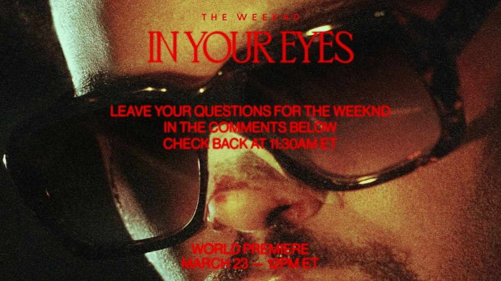 The Weeknd In Your Eyes video