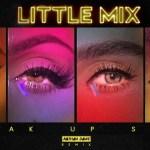 Little Mix – Break Up Song (Nathan Dawe Remix) (Audio)