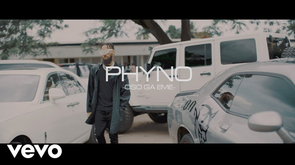 Phyno – Oso Ga Eme (Video)