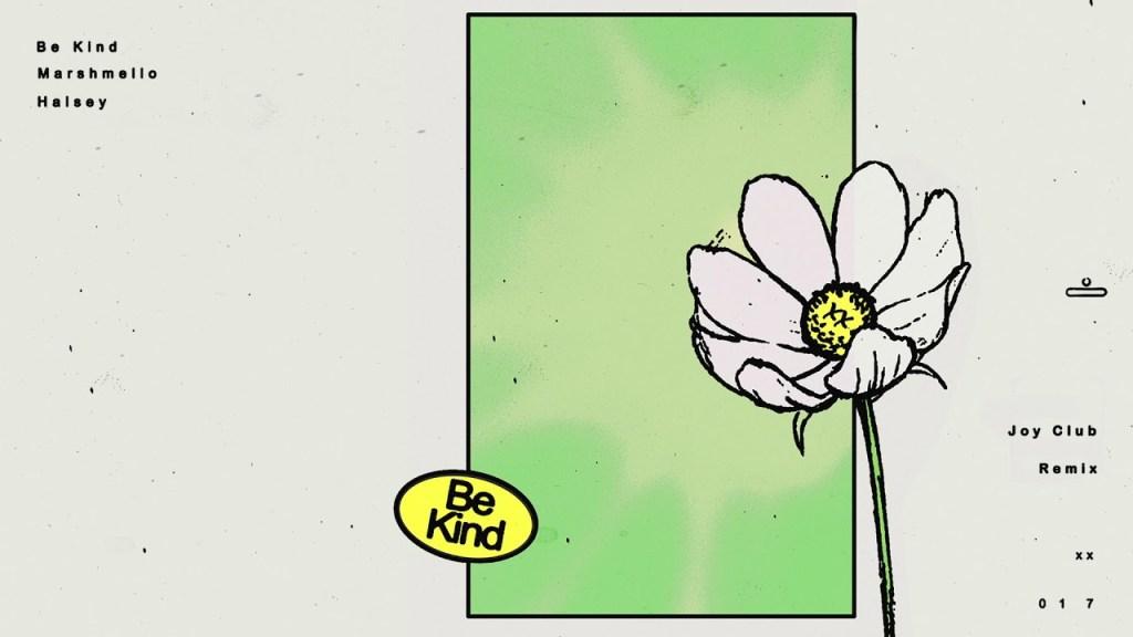 Marshmello Be Kind Joy Club Remix