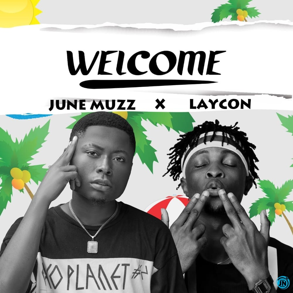June Muzz – Welcome ft. Laycon