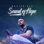 Master Dee – Sound Of Hope Ft. Mr Vee Sholo