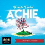 B Red ft. Davido – Achie