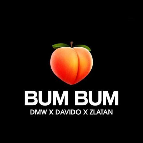 DMW – Bum Bum ft. Davido x Zlatan