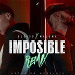 Blessed, Maluma – Imposible Remix