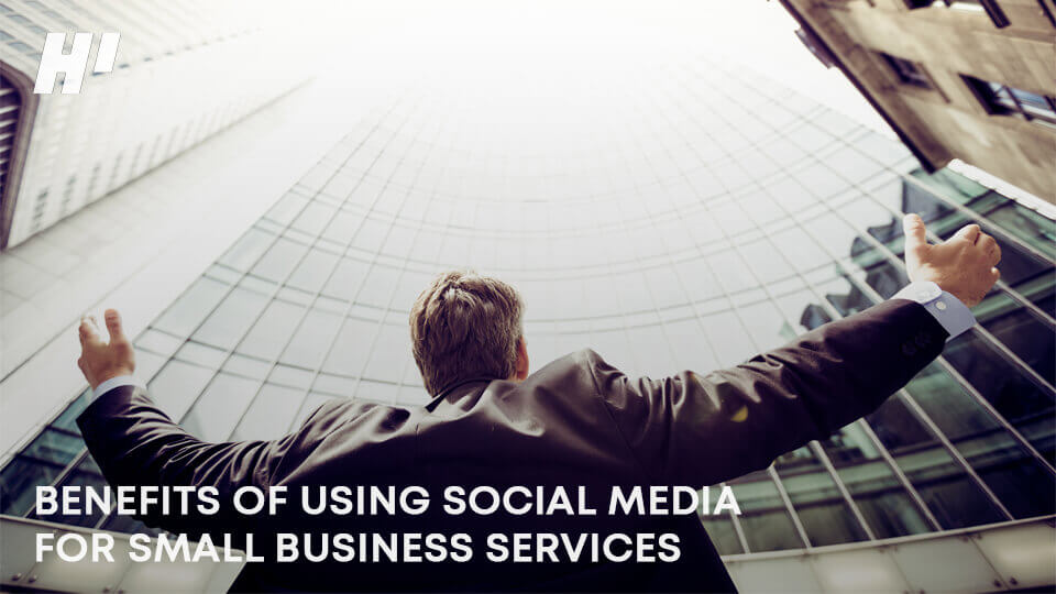 BENEFITS-OF-USING-SOCIAL-MEDIA-FOR-SMALL-BUSINESS-SERVICES