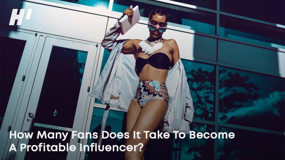 How-Many-Fans-Does-It-Take-To-Become-A-Profitable-Influencer