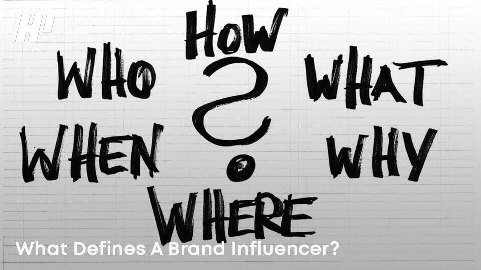 What-Defines-A-Brand-Influencer
