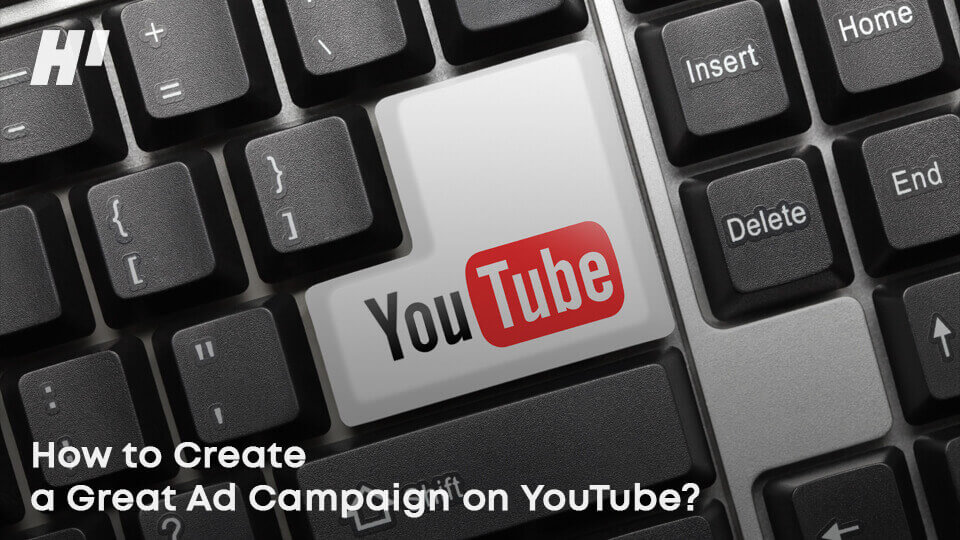 How-to-Create-a-Great-Ad-Campaign-on-YouTube