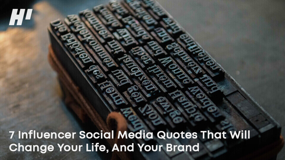 7-Influencer-Social-Media-Quotes-That-Will-Change-Your-Life