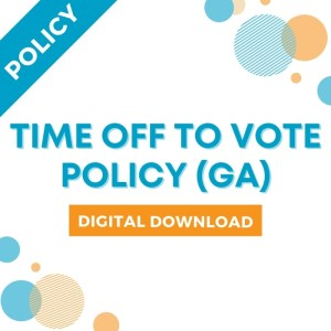 Time Off To Vote Policy (GA) - Digital Download