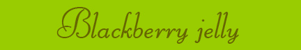 'Blackberry jelly' blog post banner