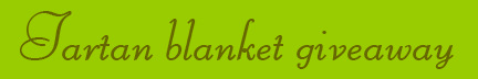 'Tartan Blanket giveaway' blog post banner