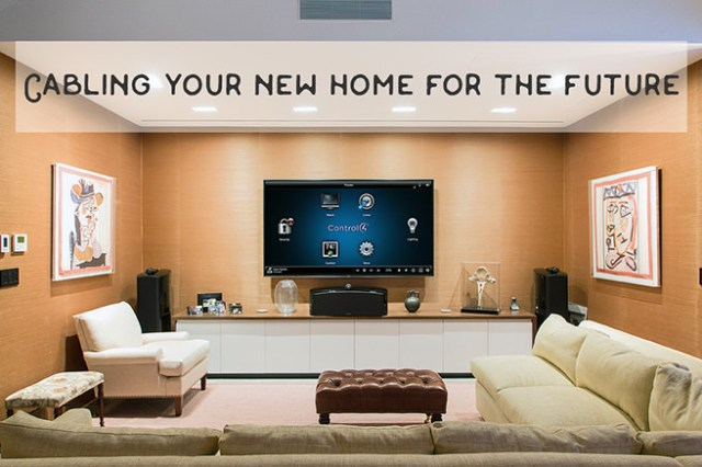 Cabling your new home for the future