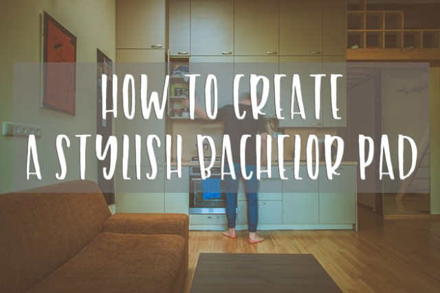 How to create a stylish bachelor pad