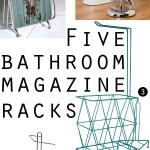 Gimme Five! Bathroom magazine racks