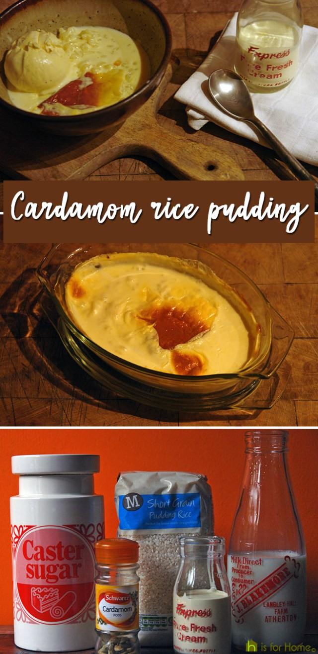 Home-made cardamom rice pudding | H is for Home
