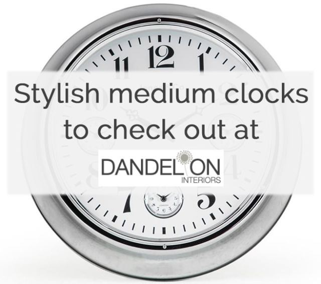 Stylish medium clocks to check out at Dandelion Interiors | H is for Home