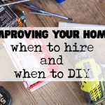 Improving your home: When to hire and when to DIY