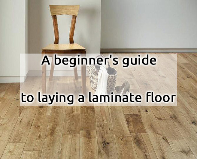 Guide To Laying A Laminate Floor, Can A Novice Install Laminate Flooring
