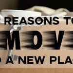 5 Reasons to move to a new place