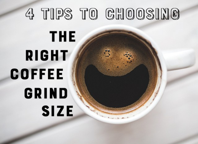 4 tips to choosing the right coffee grind size