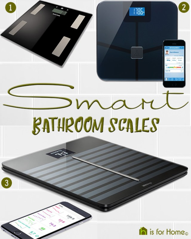 Selection of 3 smart bathroom scales | H is for Home
