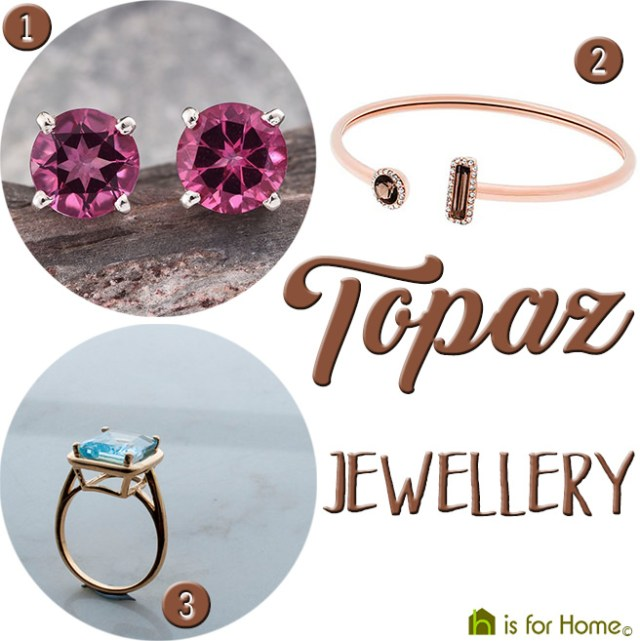 Topaz jewellery | H is for Home