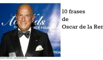 10 frases de Oscar de la Renta para recordarlo