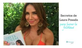 Los secretos para ser feliz de Laura Posada
