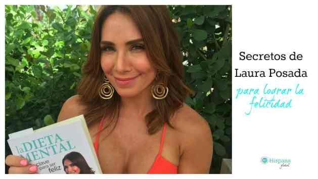 Secretos de Laura Posada para ser feliz