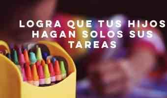 Tareas escolares: deja que tus hijos las hagan solos