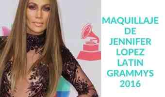 Maquillaje paso a paso de Jennifer Lopez en los Latin Grammys