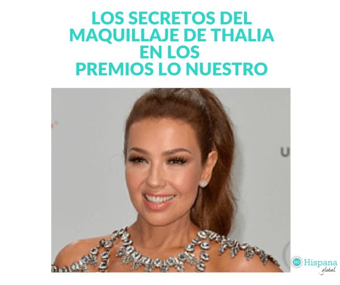 Maquillaje de Thalia en Premios Lo Nuestro