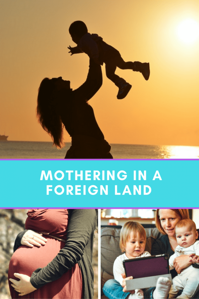 mothering in a foreign land