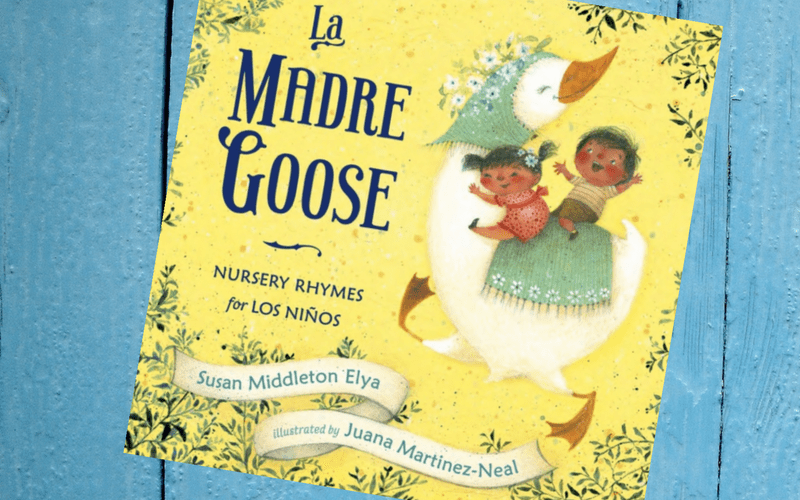 #ReadYourWorld Book Review: La Madre Goose, Nursery Rhymes for Los Niños