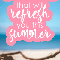 17 Bible Verses that will Refresh you this Summer