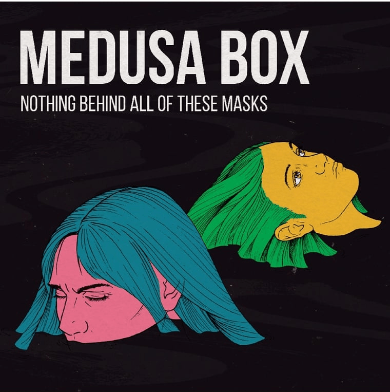 MEDUSA BOX - Nothing Behind All Of These Masks