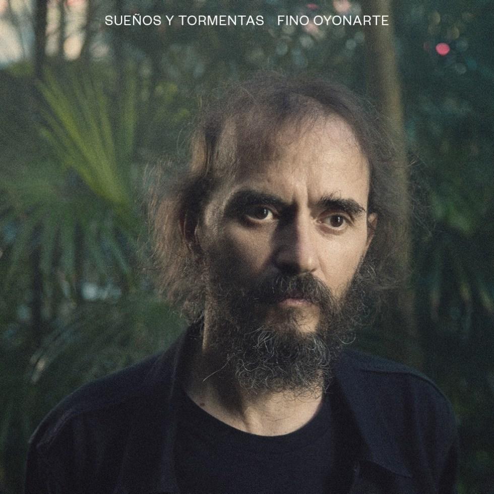 Fino Oyonarte - Sueños y tormentas (2018)