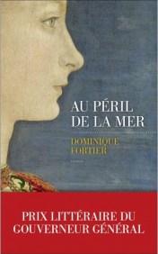 """Couverture du roman """"Au péril de la mer"""" de Dominique Fortier (Les Escales, 2019)"""