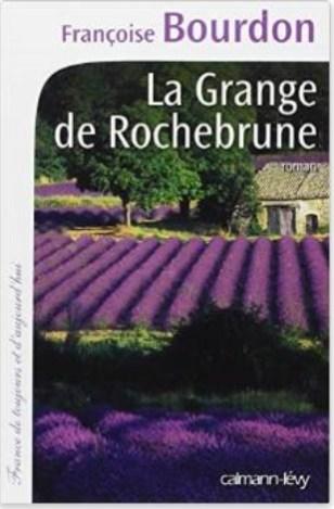 Françoise Bourdon, La Grange de Rochebrune