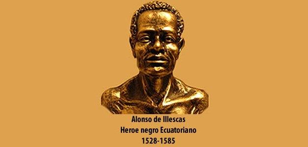 Alonso de Illescas: Heroe histórico afroecuatoriano