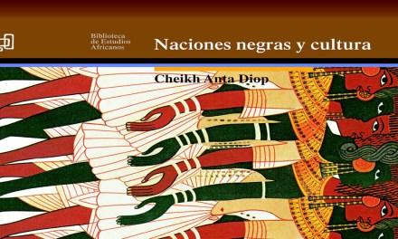 Naciones negras y cultura, un libro para la revisión de la Historia