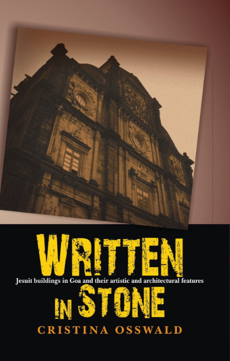 You are currently viewing Written in Stone: Jesuit buildings in Goa and their artistic and architectural features