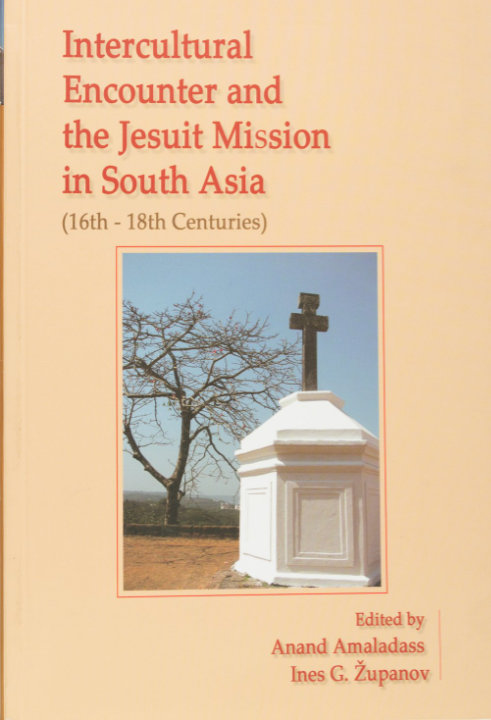 You are currently viewing Intercultural Encounter and the Jesuit Mission in South Asia (16th – 18th Centuries)