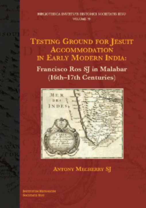 You are currently viewing Testing Ground for Jesuit Accommodation in Early Modern India: Francisco Ros SJ in Malabar (16th–17th Centuries)